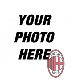 Photomontage to put the badge AC Milan in your photo.