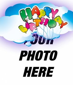 Postal birthday greeting card with your photo. Happy birthday written with balloons floating in the clouds. xxx Creating this show is free and easy addition, following the steps indicated by the page, like a happy birthday. You can mail it or print it.