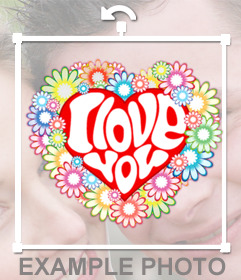 Heart decorated with flowers and the word I LOVE YOU to stick on your photos