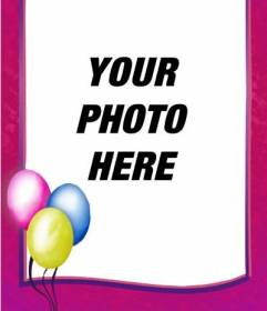 Birthday photo frame you can use as a postcard, pink border with colorful balloons
