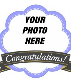 Decorative frame with a ribbon to congratulate and upload a photo