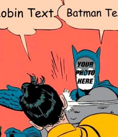 Editable photomontage of the meme of Batman and Robin for your photo and write