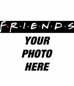 Put the logo of the famous television serie Friends in your photo
