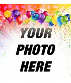 Festive photomontage with balloons and colors to insert your picture