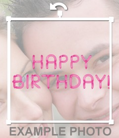 Put in your photo the happy birthday text made with pink balloons