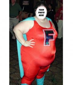 Very fat woman with super heroine costume to put your face