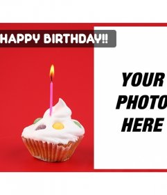 Create a birthday card with the photo of your choice with a red background and a cupcake with a candle on the side.