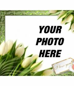 Photo frame with tulips and a note that puts I LOVE YOU. To put a picture online