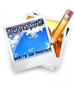 Write on photos online. Photomontage to put text on photos online. Write on photos