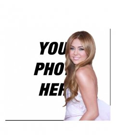 Photomontage with Miley Cyrus