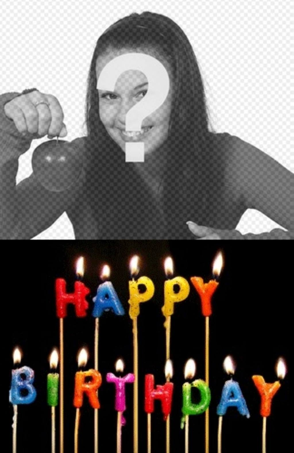 Template to create a personalized birthday card with your photo, you can upload to add these candles burning with the text colors Happy Birthday. Your photo will appear in the background