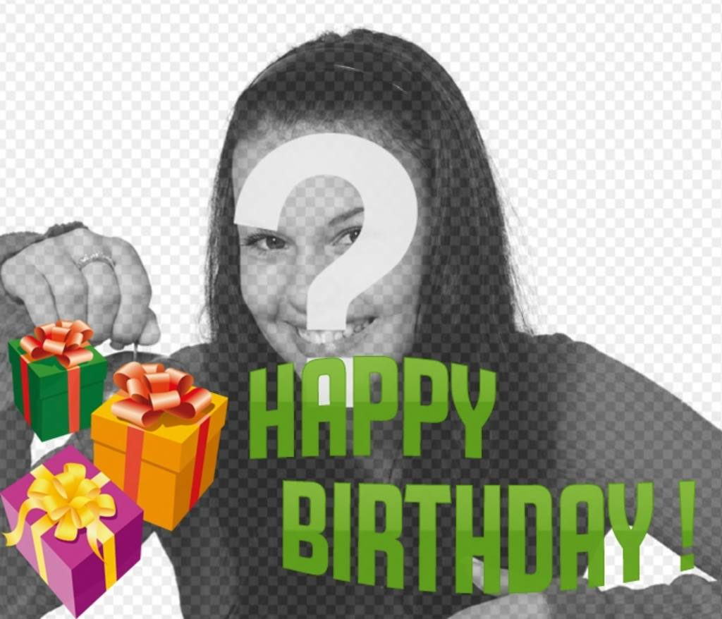 Photomontage to make a birthday card with your picture with the text HAPPY BIRTHDAY