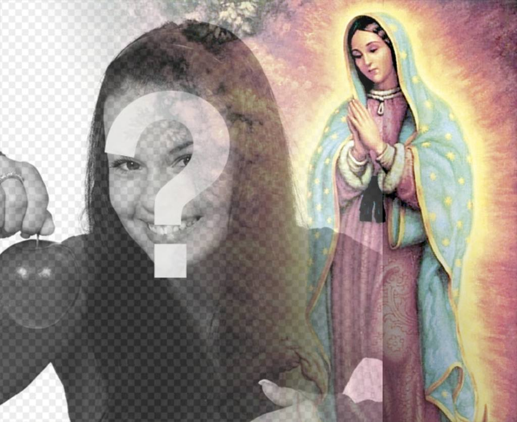 Photo effect to upload your photo with the Virgin of Guadalupe