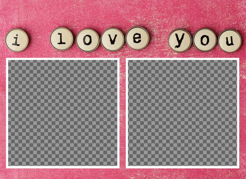 Photo effect for two photos with the words I Love You