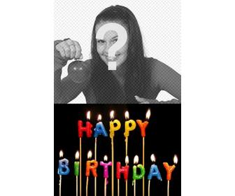 template to create personalized birthday card with ur photo u can upload to add these candles burning with the text colors happy birthday ur photo will appear in the background
