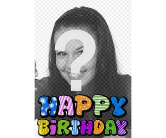 photomontage for birthday card happy birthday animated text u can upload ur photo after choosing the template following few simple steps u will have the personalized greeting card