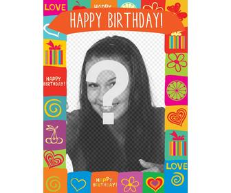 with this photo frame u can create birthday card fun with colorful drawings gifts hearts flowers and butterflies and also with the text happy birthday on top