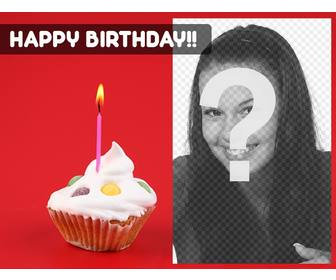 create birthday card with the photo u want with red background and cupcake with candle on one side