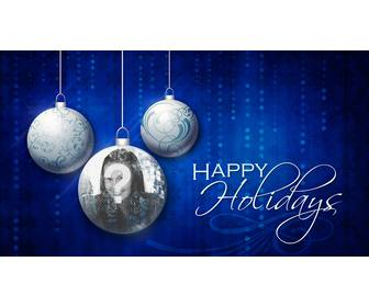 happy holidays card with three christmas balls and ur photo
