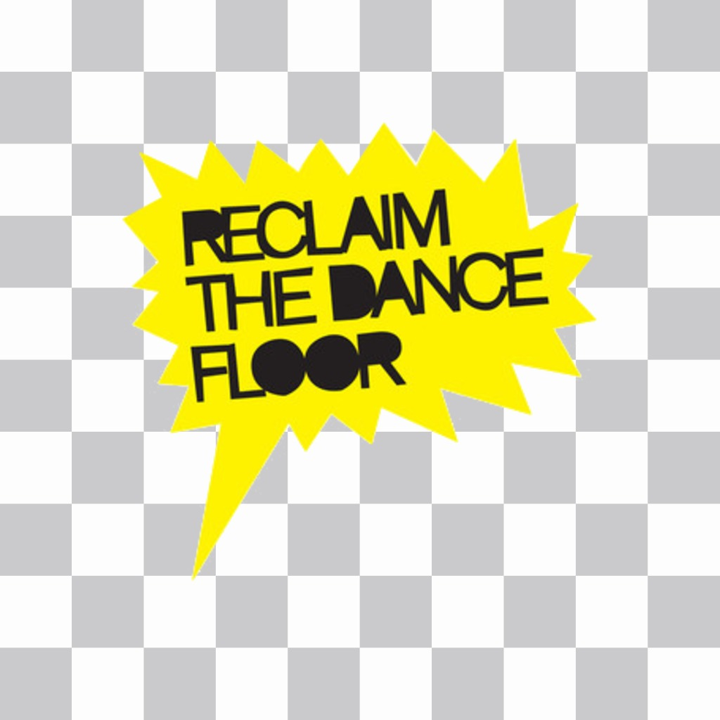 Yellow sticker with text RECLAIM THE DANCE FLOOR to put in your photos online